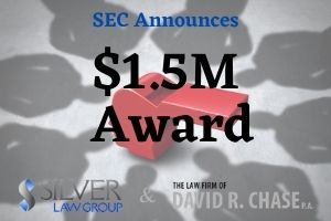 "The SEC announced yet another award to a whistleblower who helped initiate a successful enforcement action.  Jane Norberg, Chief of the SEC's Office of the Whistleblower, stated:  ""The whistleblower alerted the SEC to previously unknown conduct and thereafter provided multiple submissions, identified potential witnesses, and met with staff on several occasions. As the numerous recent awards make clear, whistleblowers like the one awarded today play an integral part in the success of the SEC's enforcement program.""    The whistleblower will receive an award of $1.5M for providing information and assistance to the agency that led to the successful enforcement action.  Whistleblowers are awarded monies when they provide ""original, timely, and credible information"" to the agency that concludes with a successful enforcement action like this one. The award monies are taken from a fund established by Congress of collected financial sanctions from wrongdoers. Nothing is taken from defrauded or harmed investors. When sanctions exceed $1M, the individual may be eligible for an award ranging from 10% to 30% of the collected monies."